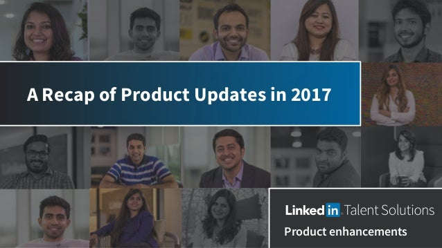 A Recap of Product Updates in 2017 Product enhancements