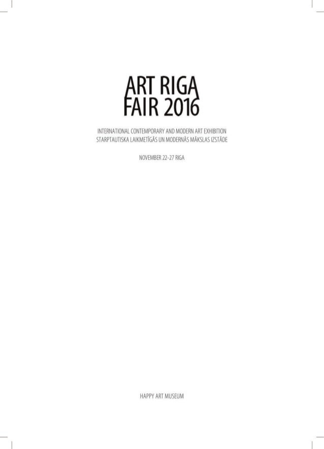 EAGER FOR RIGA There is no contemporary art fair quite like Art Riga. It is a tribute to the pioneering zeal of Dags Vidul...