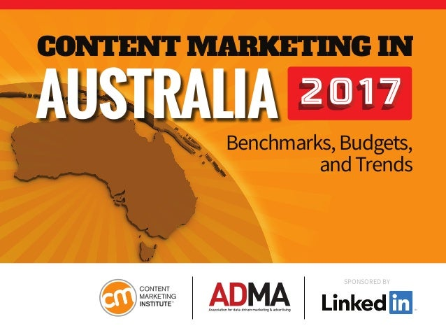 SPONSORED BY Benchmarks,Budgets, andTrends CONTENT MARKETING IN AUSTRALIA