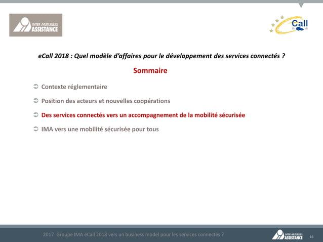 16 Sommaire  Contexte réglementaire  Position des acteurs et nouvelles coopérations  Des services connectés vers un acc...