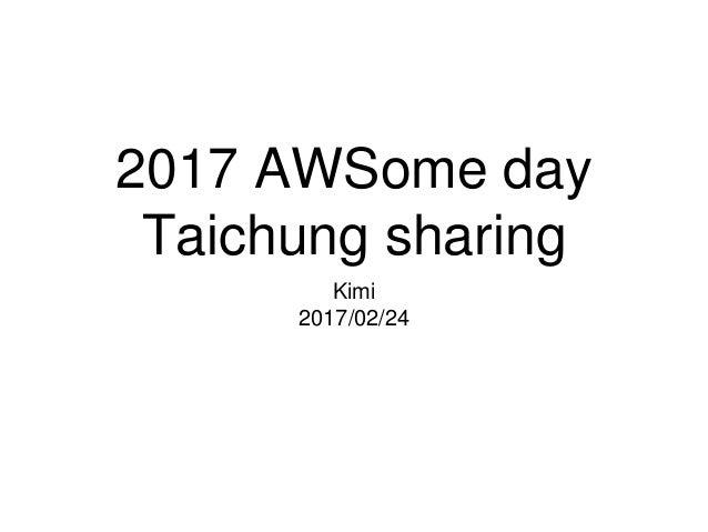 2017 AWSome day Taichung sharing Kimi 2017/02/24