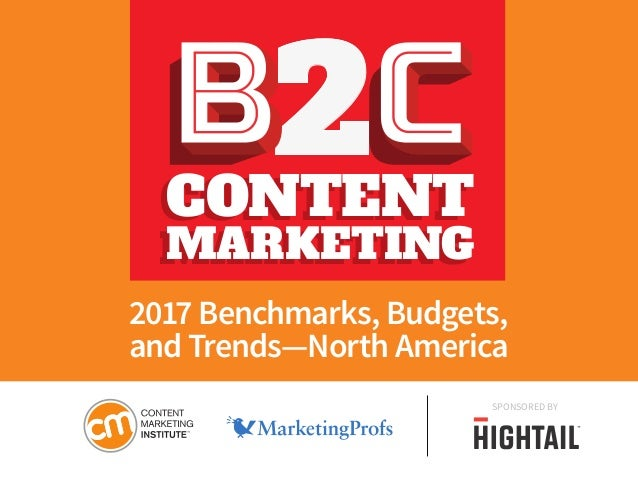 SPONSORED BY 2CONTENTCONTENT MARKETINGMARKETING 2017 Benchmarks, Budgets, and Trends—North America