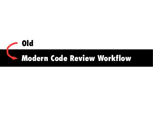 Modern Code Review Workflow Old