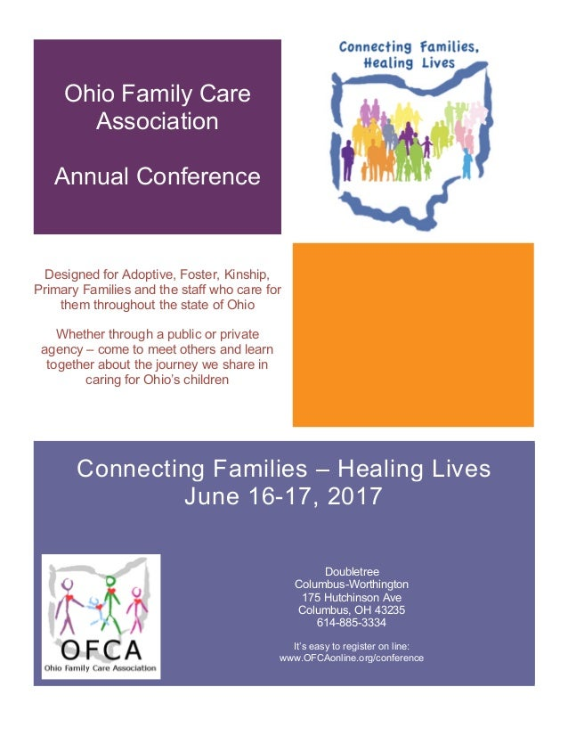 Ohio Family Care Association Annual Conference Designed for Adoptive, Foster, Kinship, Primary Families and the staff who ...