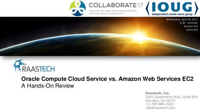 Raastech, Inc. 2201 Cooperative Way, Suite 600 Herndon, VA 20171 +1-703-884-2223 info@raastech.com Oracle Compute Cloud Se...