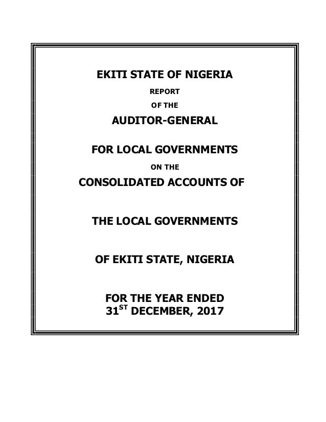 EKITI STATE OF NIGERIA REPORT OF THE AUDITOR-GENERAL FOR LOCAL GOVERNMENTS ON THE CONSOLIDATED ACCOUNTS OF THE LOCAL GOVER...