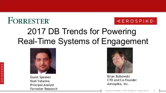 1Proprietary & Confidential | © 2016 Aerospike Inc. All rights reserved.[ ] 2017 DB Trends for Powering Real-Time Systems ...