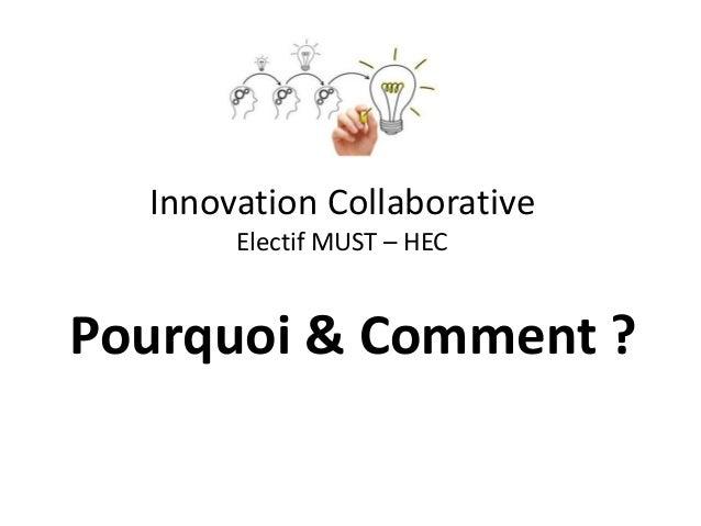 Innovation Collaborative Electif MUST – HEC Pourquoi & Comment ?