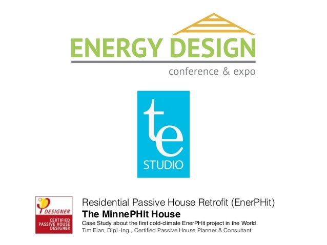Residential Passive House Retrofit (EnerPHit) The MinnePHit House Case Study about the first cold-climate EnerPHit project i...