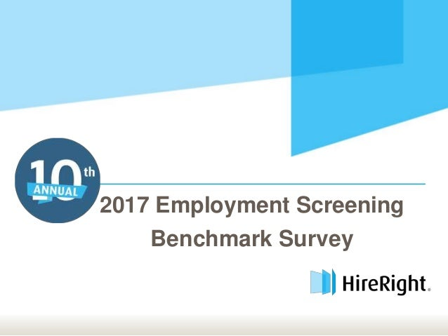 10th Annual HireRight Employment Screening Benchmark Report