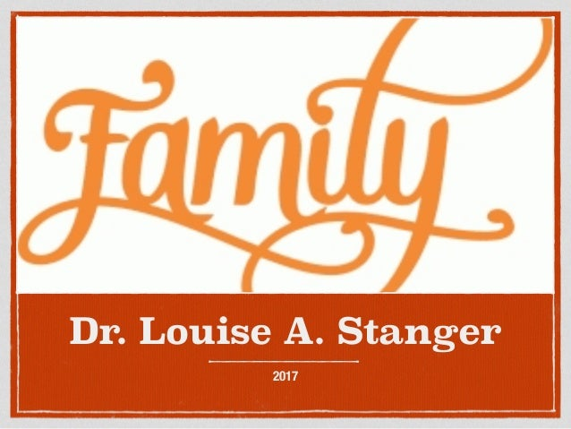 Dr. Louise A. Stanger 2017