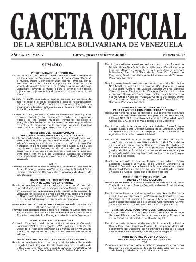 AÑO CXLIV - MES V Número 41.102Caracas, jueves 23 de febrero de 2017 SUMARIO PRESIDENCIA DE LA REPÚBLICA Decreto N° 2.730,...