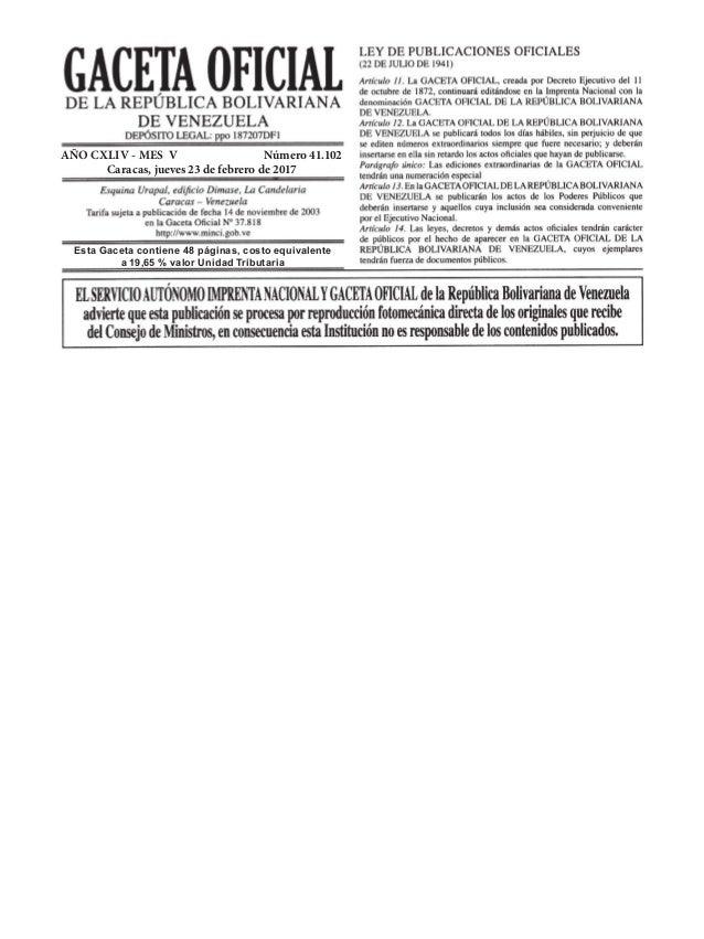 AÑO CXLIV - MES V Número 41.102 Caracas, jueves 23 de febrero de 2017 Esta Gaceta contiene 48 páginas, costo equivalente...