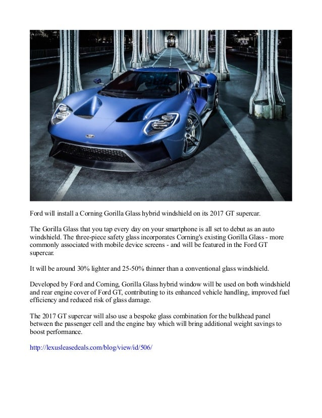 Ford Will Install A Corning Gorilla Glass Hybrid Windshield On Its  Gt Supercar The
