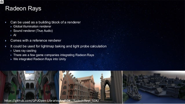 2017 GDC] Radeon ProRender and Radeon Rays in a Gaming Rendering Wor…