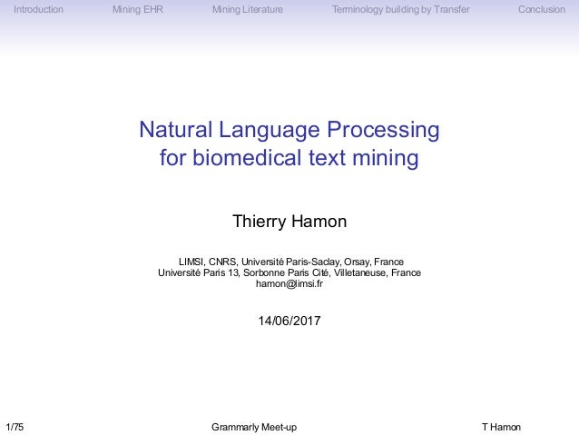 Introduction Mining EHR Mining Literature Terminology building by Transfer Conclusion Natural Language Processing for biom...