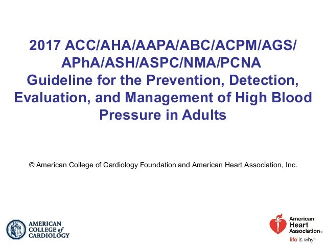 2017 ACC/AHA/AAPA/ABC/ACPM/AGS/ APhA/ASH/ASPC/NMA/PCNA Guideline for the Prevention, Detection, Evaluation, and Management...