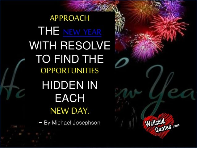 2017 happy new year quotes wishes and sms greetings approach the new year with resolve to find the opportunities hidden in each new day m4hsunfo Gallery