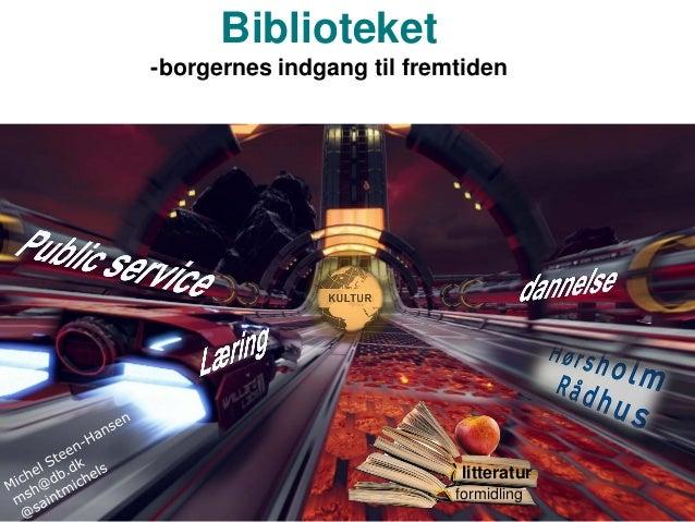 Biblioteket -borgernes indgang til fremtiden litteratur formidling