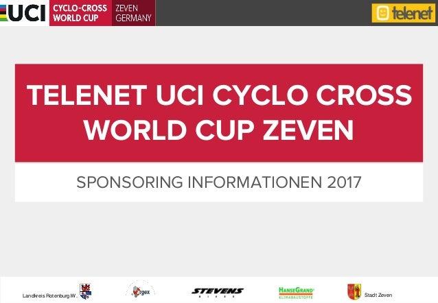 Stadt ZevenLandkreis Rotenburg/W. TELENET UCI CYCLO CROSS WORLD CUP ZEVEN SPONSORING INFORMATIONEN 2017