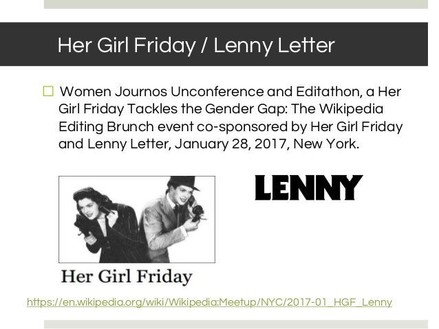 Her Girl Friday / Lenny Letter ⬜ Women Journos Unconference and Editathon, a Her Girl Friday Tackles the Gender Gap: The W...