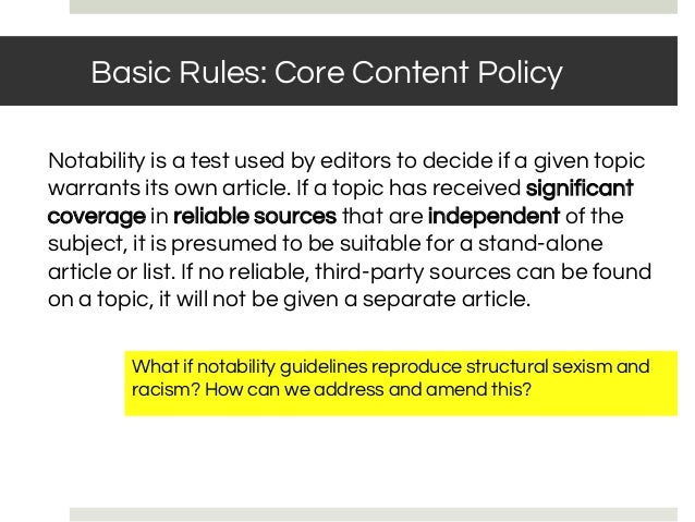 BASIC RULES: NOTABILITY What if notability guidelines reproduce structural sexism and racism? How can we address and amend...