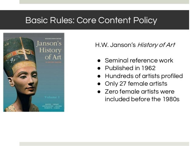 BASIC RULES: NOTABILITY Basic Rules: Core Content Policy H.W. Janson's History of Art ● Seminal reference work ● Published...