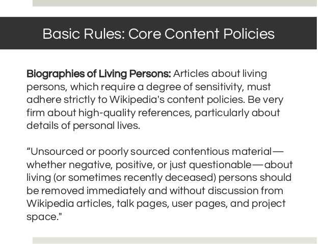 BASIC RULES: NOTABILITY Basic Rules: Core Content Policies Biographies of Living Persons: Articles about living persons, w...