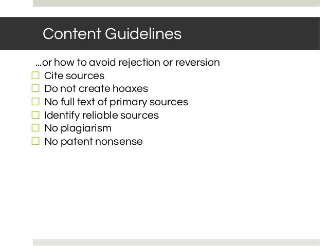 BASIC RULES: NOTABILITY Content Guidelines ...or how to avoid rejection or reversion ⬜ Cite sources ⬜ Do not create hoaxes...