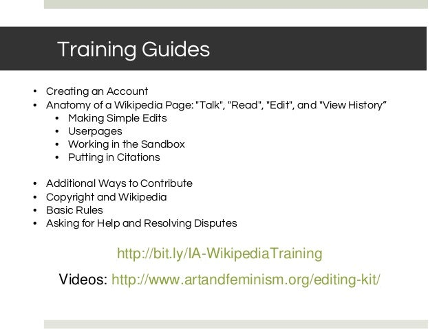 """• Creating an Account • Anatomy of a Wikipedia Page: """"Talk"""", """"Read"""", """"Edit"""", and """"View History"""" • Making Simple Edits • Us..."""