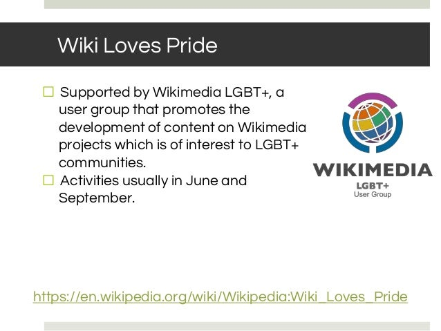 Wiki Loves Pride ⬜ Supported by Wikimedia LGBT+, a user group that promotes the development of content on Wikimedia projec...