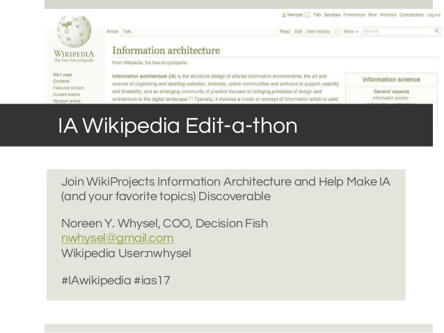 IA Wikipedia Edit-a-thon Join WikiProjects Information Architecture and Help Make IA (and your favorite topics) Discoverab...
