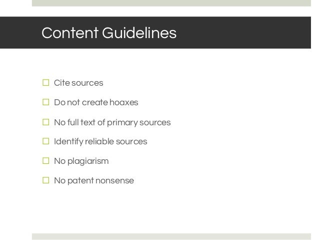 BASIC RULES: NOTABILITY Content Guidelines ⬜ Cite sources ⬜ Do not create hoaxes ⬜ No full text of primary sources ⬜ Ident...