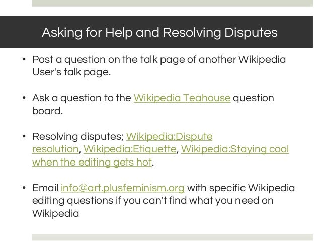 • Post a question on the talk page of another Wikipedia User's talk page. • Ask a question to the Wikipedia Teahouse quest...