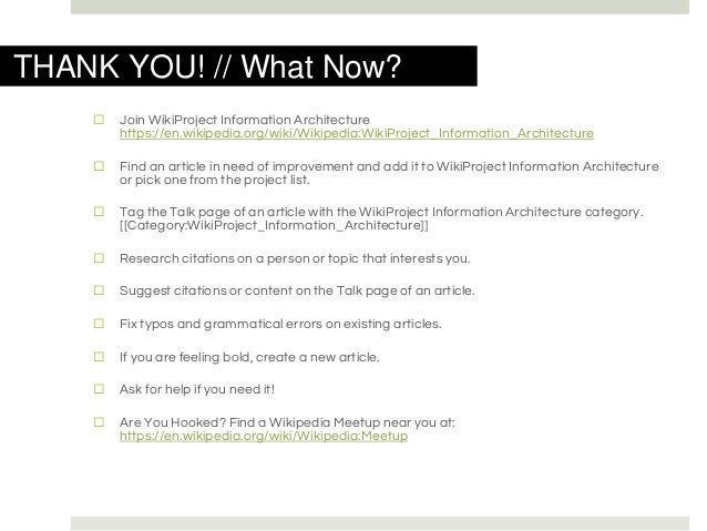 THANK YOU! // What Now? ⬜ Join WikiProject Information Architecture https://en.wikipedia.org/wiki/Wikipedia:WikiProject_In...
