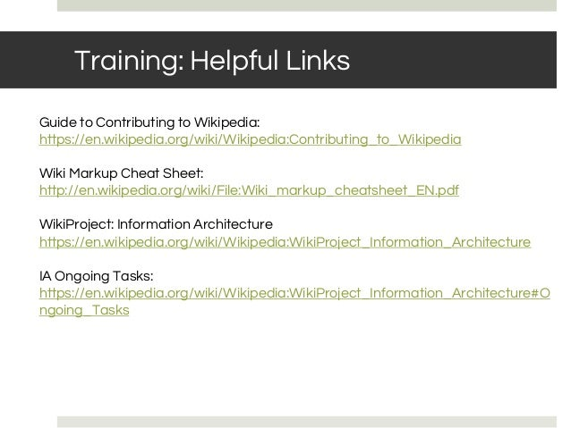 TRAINING OUTLINE: LINKS TO KEEP OPENTraining: Helpful Links Guide to Contributing to Wikipedia: https://en.wikipedia.org/w...