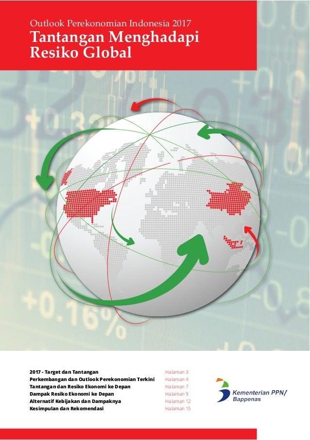 Tantangan Menghadapi Resiko Global Outlook Perekonomian Indonesia 2017 2017 - Target dan Tantangan Halaman 3 Perkembangan ...