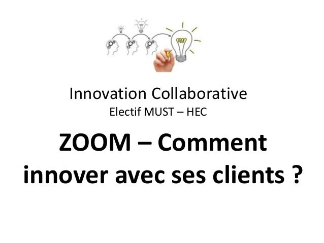 Innovation Collaborative Electif MUST – HEC ZOOM – Comment innover avec ses clients ?