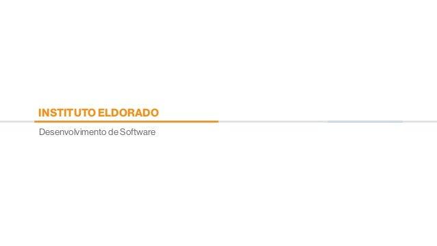 Desenvolvimento de Software INSTITUTO ELDORADO