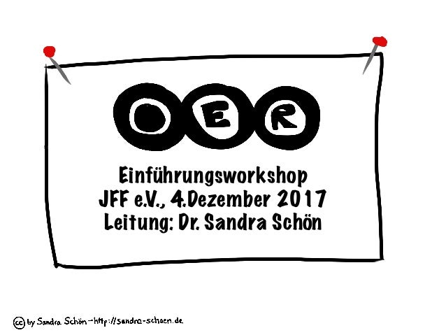 Einführungsworkshop JFF e.V., 4.Dezember 2017 Leitung: Dr. Sandra Schön
