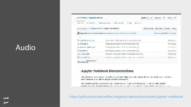 Audio https://github.com/tensorflow/magenta-demos/tree/master/jupyter-notebooks