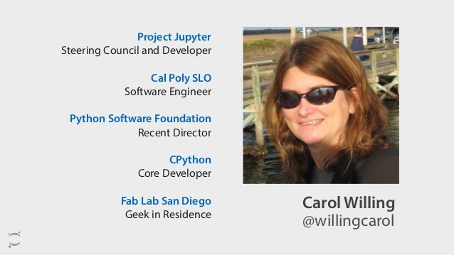 Carol Willing Project Jupyter Steering Council and Developer Cal Poly SLO Software Engineer Python Software Foundation Rec...