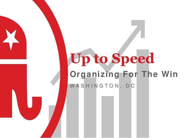 Up to Speed Organizing For The Win W A S H I N G T O N , D C