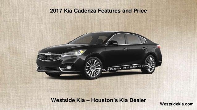 Westsidekia.com 2017 Kia Cadenza Features and Price Westside Kia – Houston's Kia Dealer