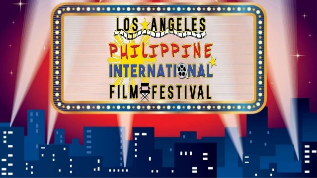 The 2nd Annual Los Angeles Philippines International Film Festival October 26 – 29, 2017 Cinemark Theaters | SouthBay Pavi...