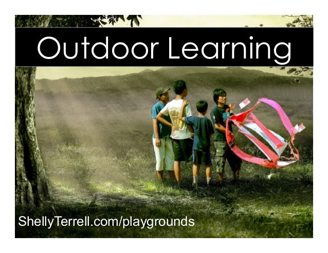 ShellyTerrell.com/playgrounds Outdoor Learning