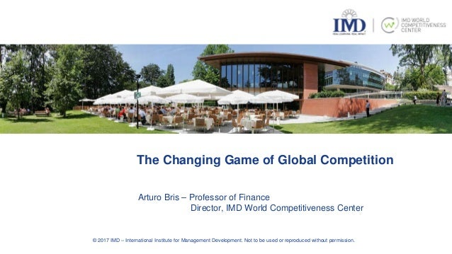 © 2017 IMD – International Institute for Management Development. Not to be used or reproduced without permission. Arturo B...