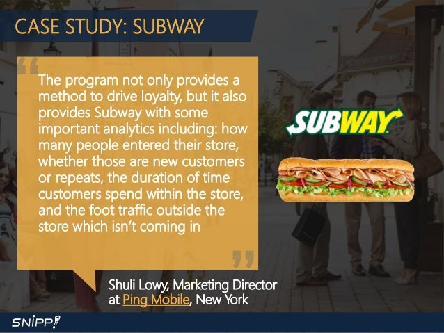 subway case study For subway franchisees this enables us to create unique marketing and  promotional opportunities to increase service levels and drive customer loyalty  within.