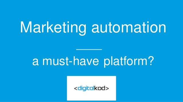 Marketing automation a must-have platform?