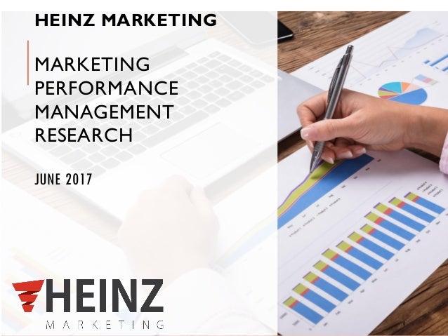 HEINZ MARKETING MARKETING PERFORMANCE MANAGEMENT RESEARCH JUNE 2017 0